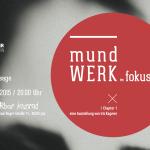 Ausstellung – Chapter I: MundWERK im Fokuss